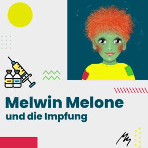 Melwin Melone und die Impfung Grafik