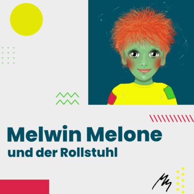 Melwin Melone und der Rollstuhl