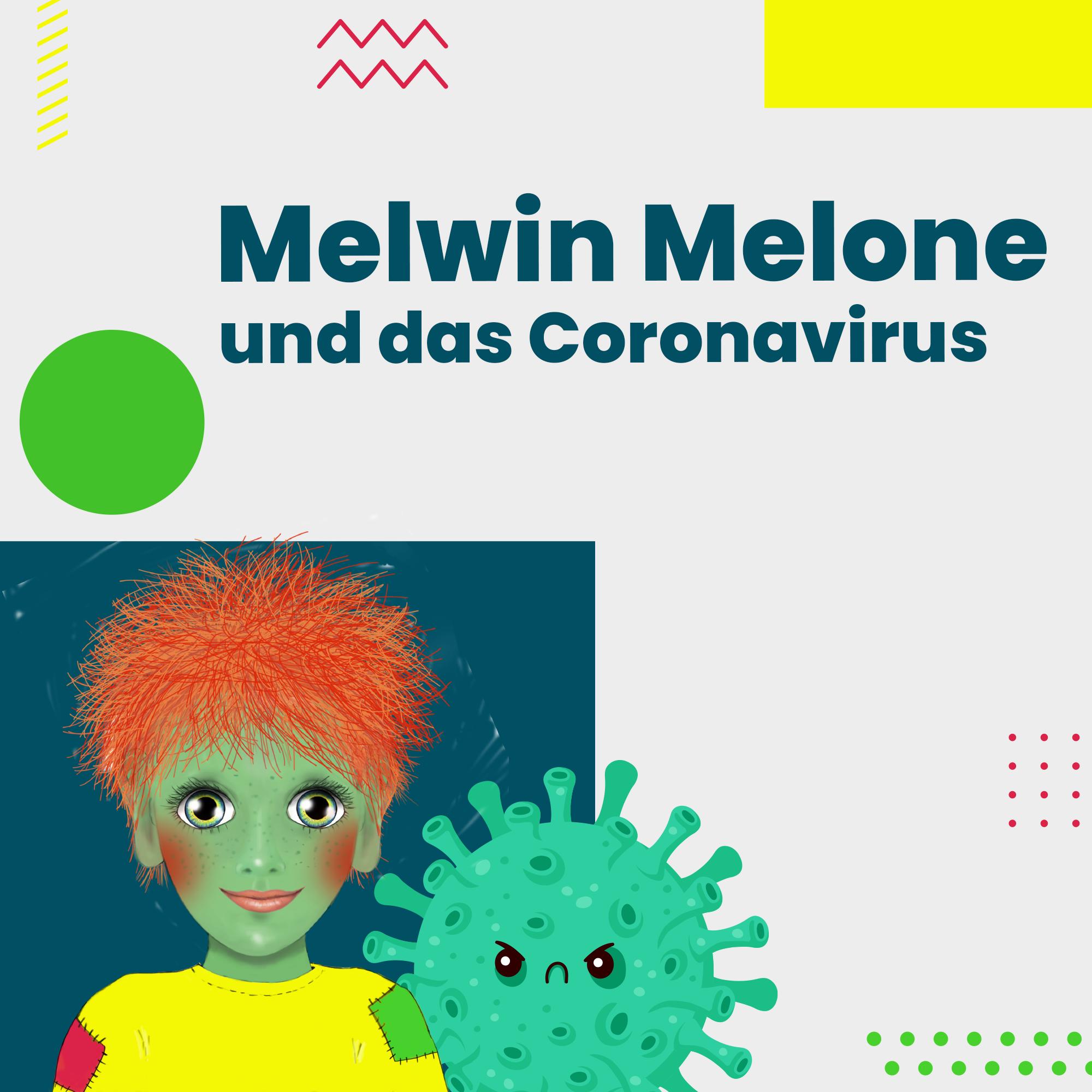 Melwin Melone und das Corona Virus