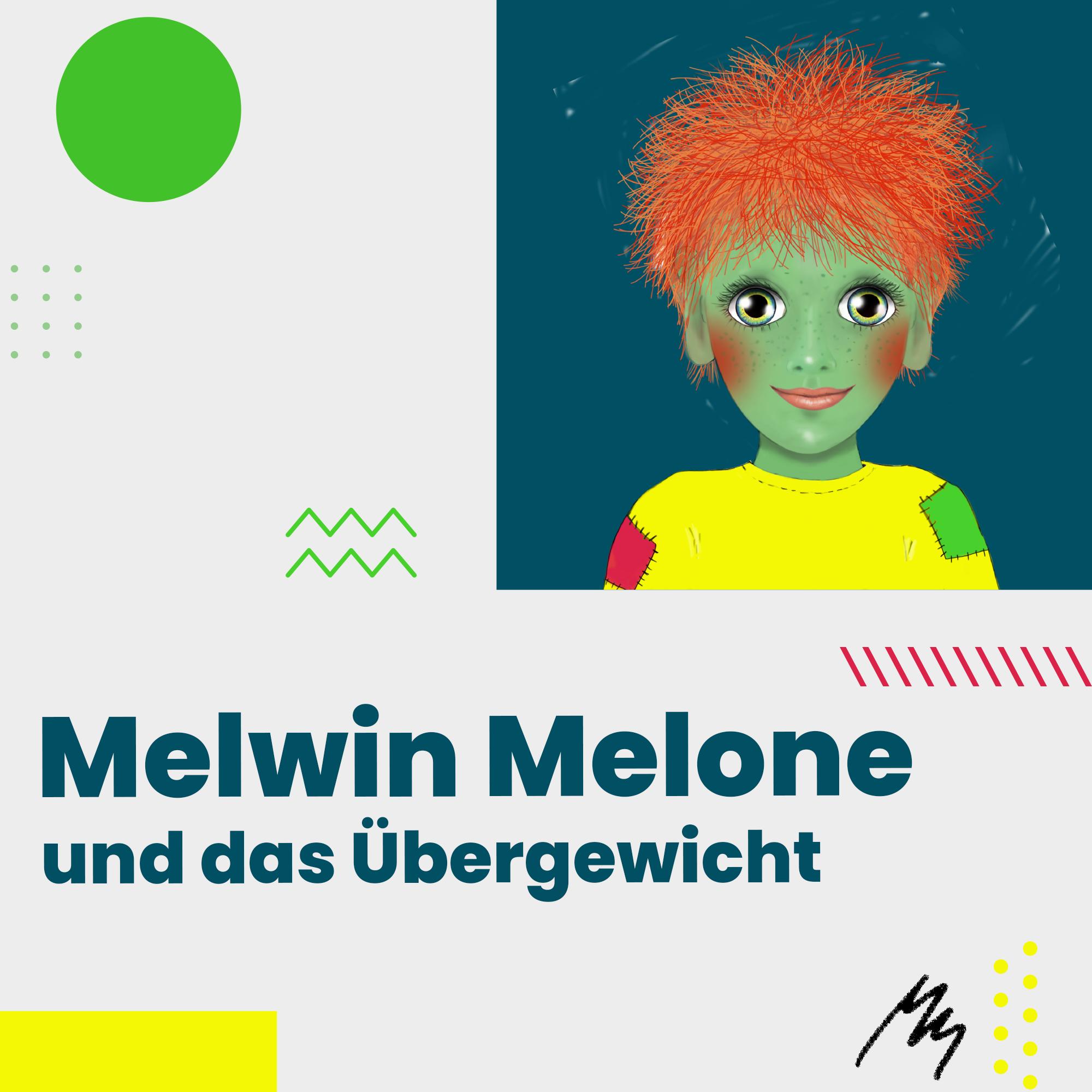 Melwin Melone und das Übergewicht