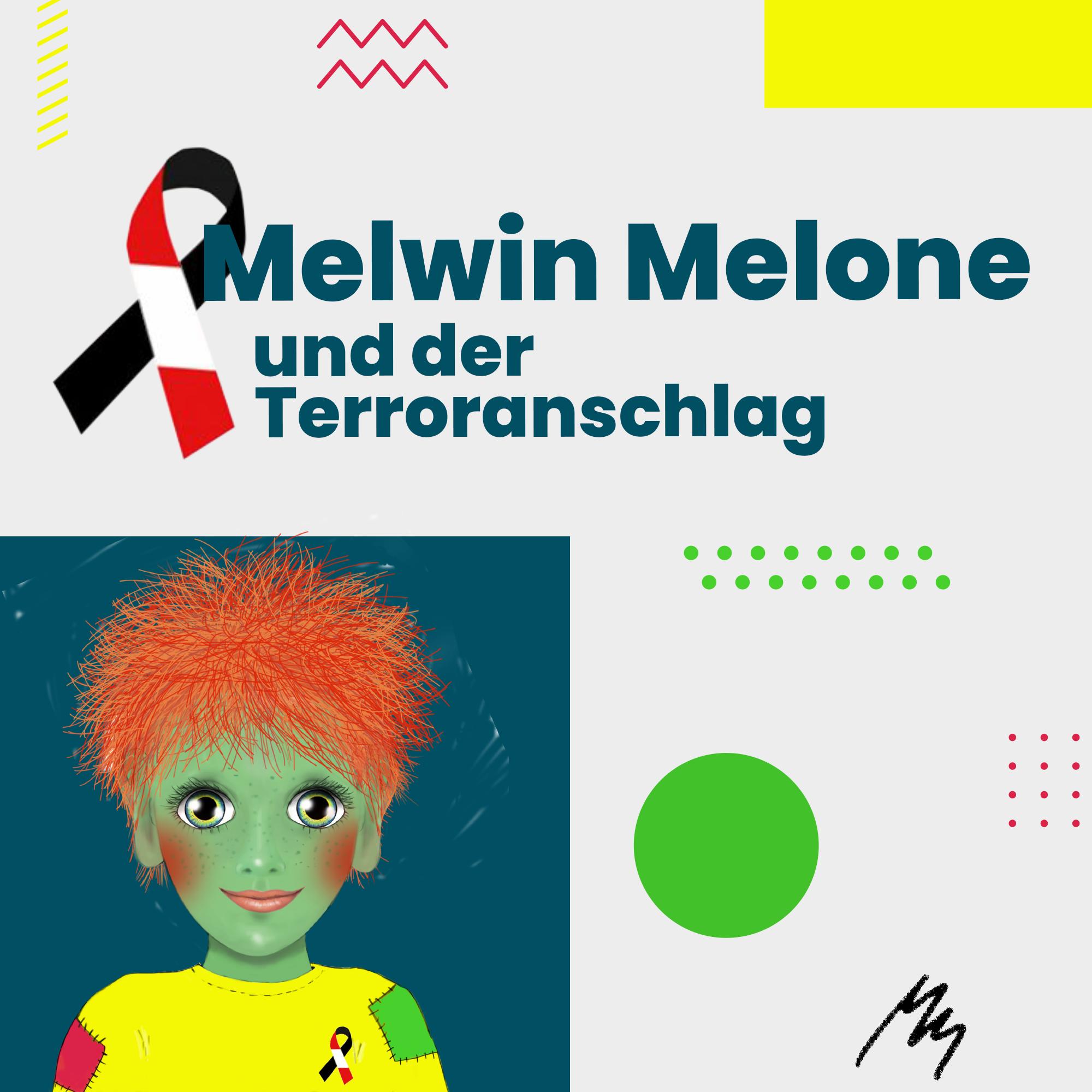 Melwin Melone und der Terroranschlag