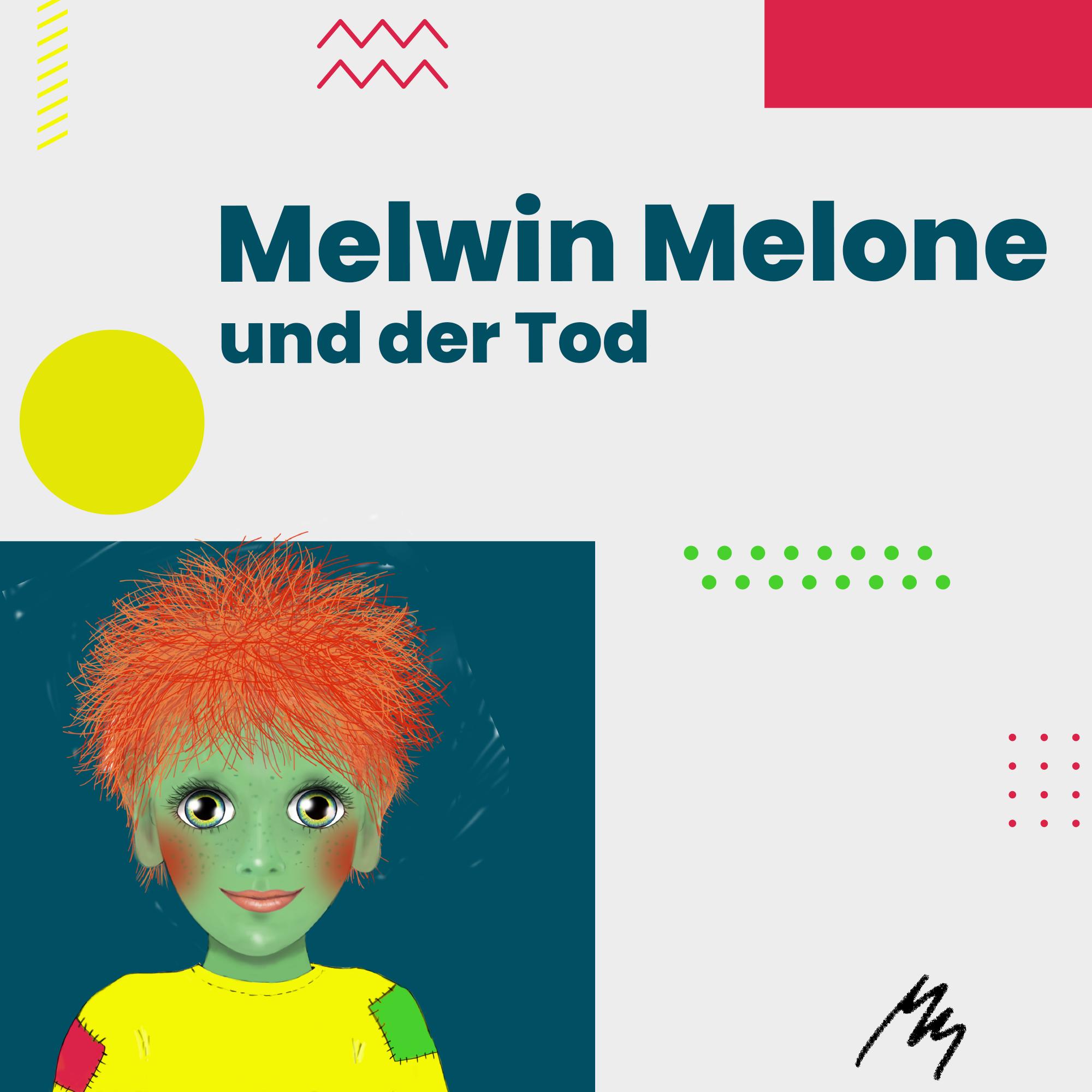 Melwin Melone und der Tod