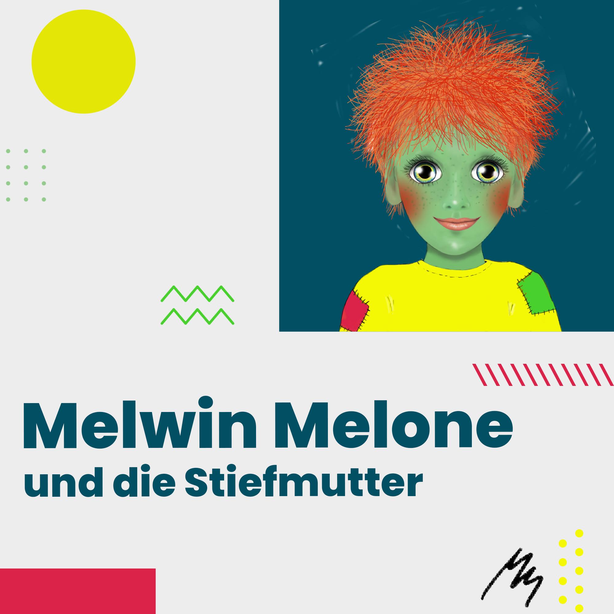 Melwin Melone und die Stiefmutter